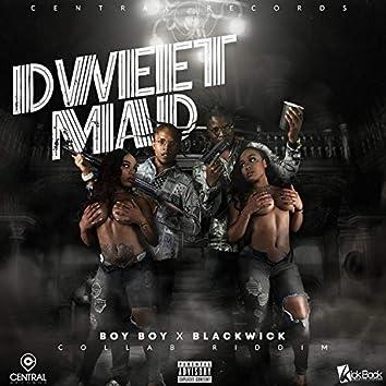 Dweet Mad (feat. Blackwick)