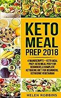 Keto Meal Prep 2018: Keto Meal Prep, Keto Meal Prep For Beginners, A Complete Ketogenic Diet for Beginners, Ketogenic Vegetarian