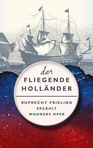 Buchseite und Rezensionen zu 'DER FLIEGENDE HOLLÄNDER. Ein Opern(ver)führer: Ruprecht Frieling erzählt Richard Wagners Oper (Frielings Opernverführer 2)' von Frieling, Wilhelm Ruprecht