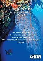 Théorie pour plongeur sportif avancé Partie 2: Un Livre sur la Pratique