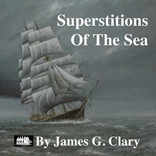 Superstitions of the Sea Audiobook By James G. Clary cover art