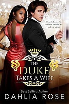 The Duke Takes A Wife (Not Just Royals Book 1) by [Dahlia Rose]