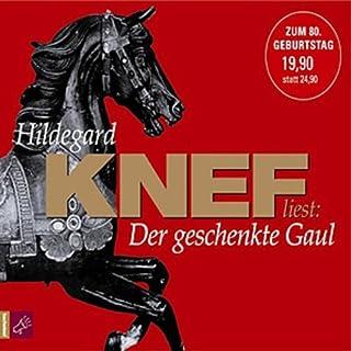 Der geschenkte Gaul                   Autor:                                                                                                                                 Hildegard Knef                               Sprecher:                                                                                                                                 Hildegard Knef                      Spieldauer: 4 Std. und 41 Min.     44 Bewertungen     Gesamt 4,1