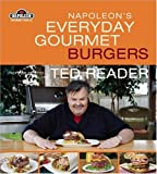 Napoleon's Everyday Gourmet Burgers (Napoleon Gourmet Grills) by Ted Reader (2010-05-04)