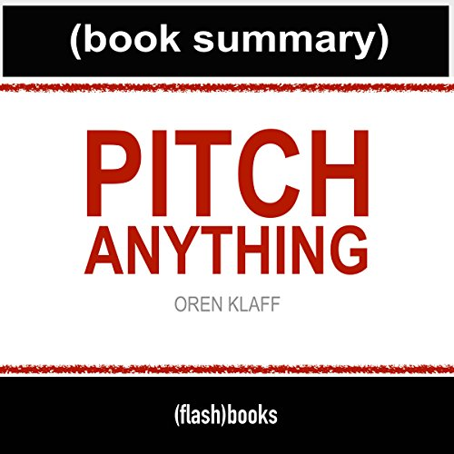 Pitch Anything by Oren Klaff - Book Summary audiobook cover art