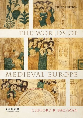 Compare Textbook Prices for The Worlds of Medieval Europe 3 Edition ISBN 9780199372294 by Backman, Clifford R.