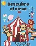 Descubro el circo: Libro para colorear para niños - colorear el circo y su mundo fácilmente - aprender a dibujar| 50 páginas en formato de 8.5*11 pulgadas
