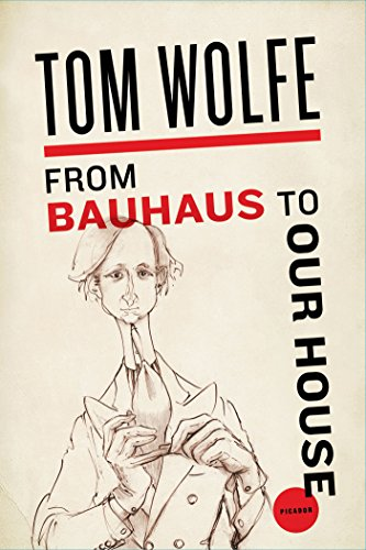 From Bauhaus to Our House (English Edition)