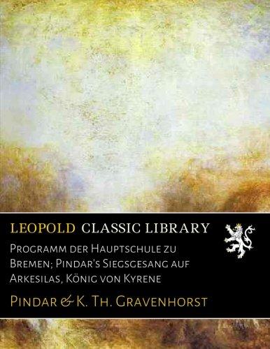 Programm der Hauptschule zu Bremen; Pindar's Siegsgesang auf Arkesilas, König von Kyrene