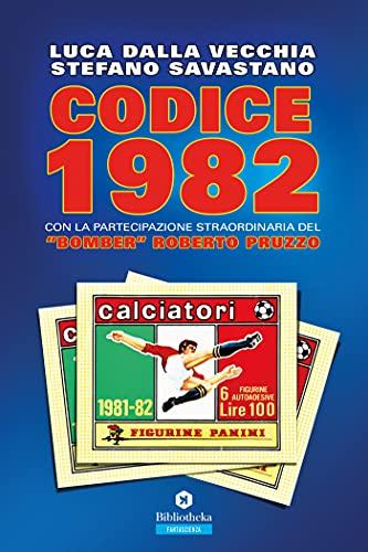 Codice 1982: Con la partecipazione straordinaria del (Italian Edition)