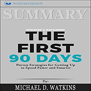 Summary: The First 90 Days, Updated and Expanded: Proven Strategies for Getting Up to Speed Faster and Smarter cover art