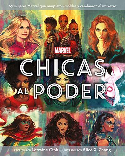 Marvel. Chicas al poder: 65 mujeres Marvel que rompieron moldes y cambiaron el universo (Marvel. Superhéroes)