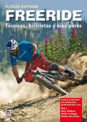 Freeride. Técnicas, bicicletas y bike parks