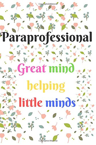 Paraprofessional-great mind helping little minds: Paraprofessional Gifts, Para Gifts, Teacher\'s Aide Gifts lined notebook journal