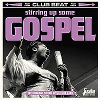 STIRRING UP SOME GOSPEL -THE ORIGINAL SOUND OF UK CLUB LAND-