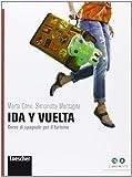 Ida y vuelta. Corso di spagnolo per il turismo. Per le Scuole superiori. Con espansione online