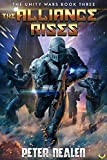 The Alliances Rises: A Military Sci-Fi Series (The Unity Wars Book 3) (English Edition)