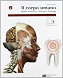 Corpo umano. Per operatori odontotecnici. Per le Scuole superiori (Vol. 2)