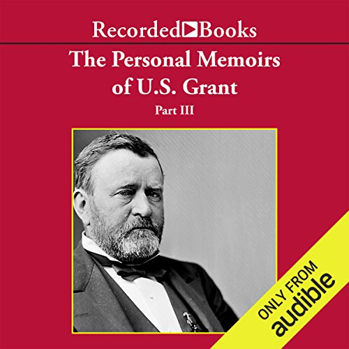 The Personal Memoirs of U.S. Grant, Part 3 cover art