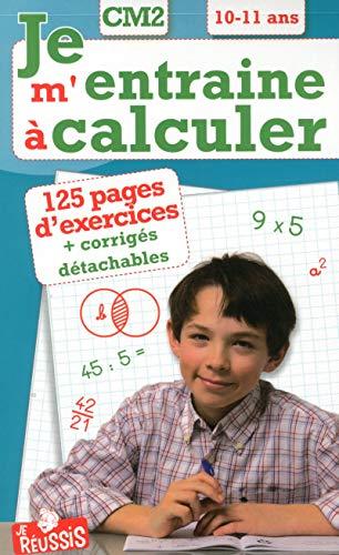 Je m'entraîne à calculer CM2 10-11 ans