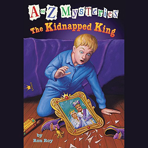 A to Z Mysteries: The Kidnapped King audiobook cover art