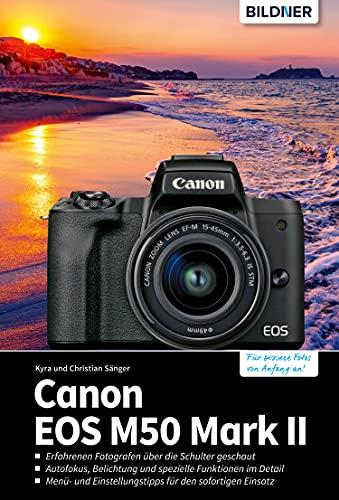 Canon EOS M50 Mark II: Für bessere Fotos von Anfang an! (German Edition)