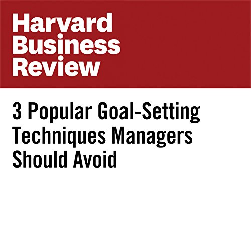 3 Popular Goal-Setting Techniques Managers Should Avoid audiobook cover art