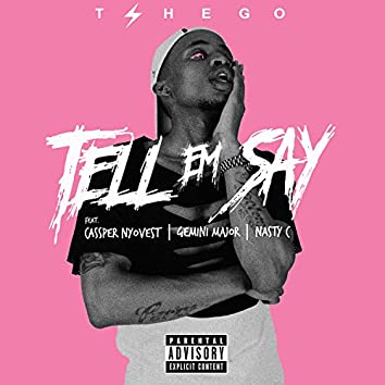 Tell Em Say