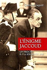 L'énigme Jaccoud par Corinne Jaquet
