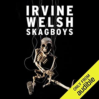 Skagboys                   By:                                                                                                                                 Irvine Welsh                               Narrated by:                                                                                                                                 Tam Dean Burn                      Length: 24 hrs and 48 mins     121 ratings     Overall 4.4
