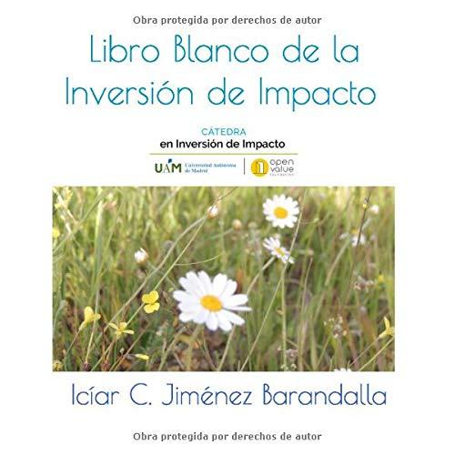 Libro Blanco de la Inversión de Impacto (Cátedra de Inversión de Impacto UAM - Open Value)
