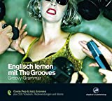 Englisch lernen mit The Grooves: Groovy Grammar.Coole Pop & Jazz Grooves / Audio-CD mit Booklet (The Grooves digital publishing)