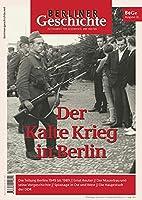 Berliner Geschichte - Zeitschrift fuer Geschichte und Kultur: Der Kalte Krieg