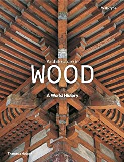 Architecture in Wood: A World History