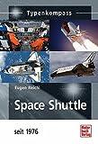 Space Shuttle: seit 1976 (Typenkompass) - Eugen Reichl