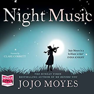 Night Music                   By:                                                                                                                                 Jojo Moyes                               Narrated by:                                                                                                                                 Clare Corbett                      Length: 11 hrs and 49 mins     91 ratings     Overall 4.4