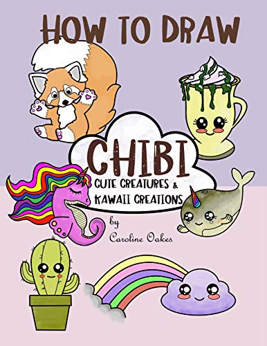 How to Draw Chibi: Cute Creatures and Kawaii Creations (English Edition)