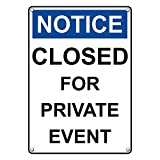 Weatherproof Plastic Vertical OSHA Notice Closed for Private Event Sign with English Text