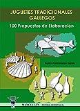 Juguetes tradicionales gallegos: 100 propuestas de elaboración