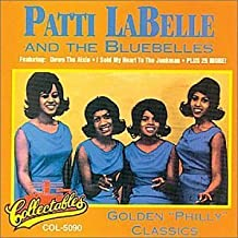 Golden Philly Classics by Patti Labelle & Blue Belles (2000-07-03)