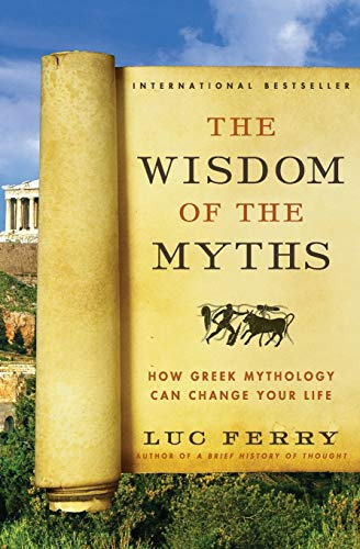 The Wisdom of the Myths: How Greek Mythology Can Change Your Life (Learning to Live)の詳細を見る