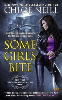 Some Girls Bite  Chicagoland Vampires Book 1