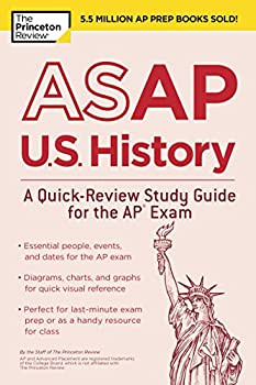 ASAP U.S History  A Quick-Review Study Guide for the AP Exam  College Test Preparation
