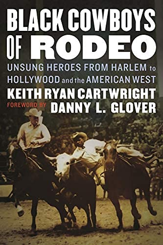 Black Cowboys of Rodeo: Unsung Heroes from Harlem to Hollywood and the American West (English Edition)