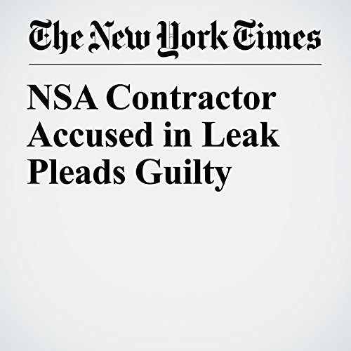 NSA Contractor Accused in Leak Pleads Guilty copertina