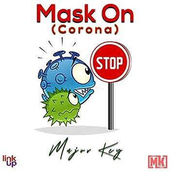 Mask on (Corona)