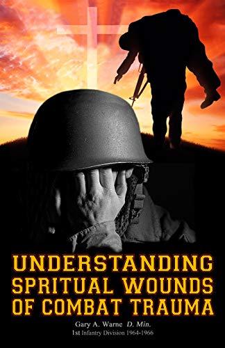 Understanding Spiritual Wounds of Combat Trauma: Honoring All Veterans of USA