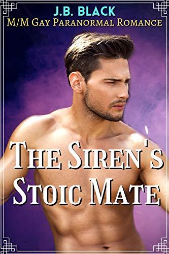 The Siren's Stoic Mate: M/M Gay Paranormal Romance