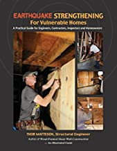 Earthquake Strengthening for Vulnerable Homes: A Practical Guide for Engineers, Contractors, Inspectors and Homeowners