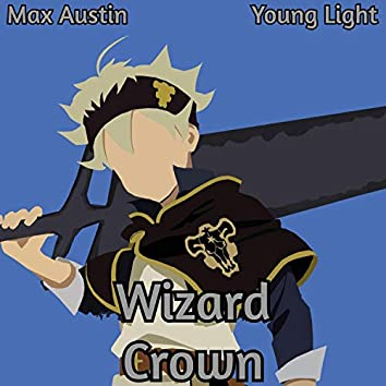 Wizard Crown (Asta Rap) [feat. Young Light]